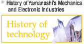 History of Yamanashi's Mechanical and Electronic Industries