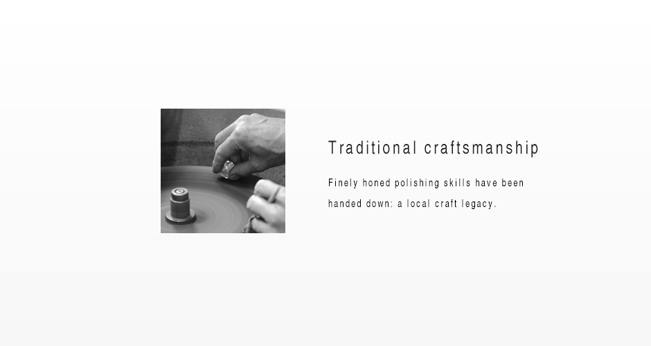 Traditional craftsmanship Finely honed polishing skills have bee